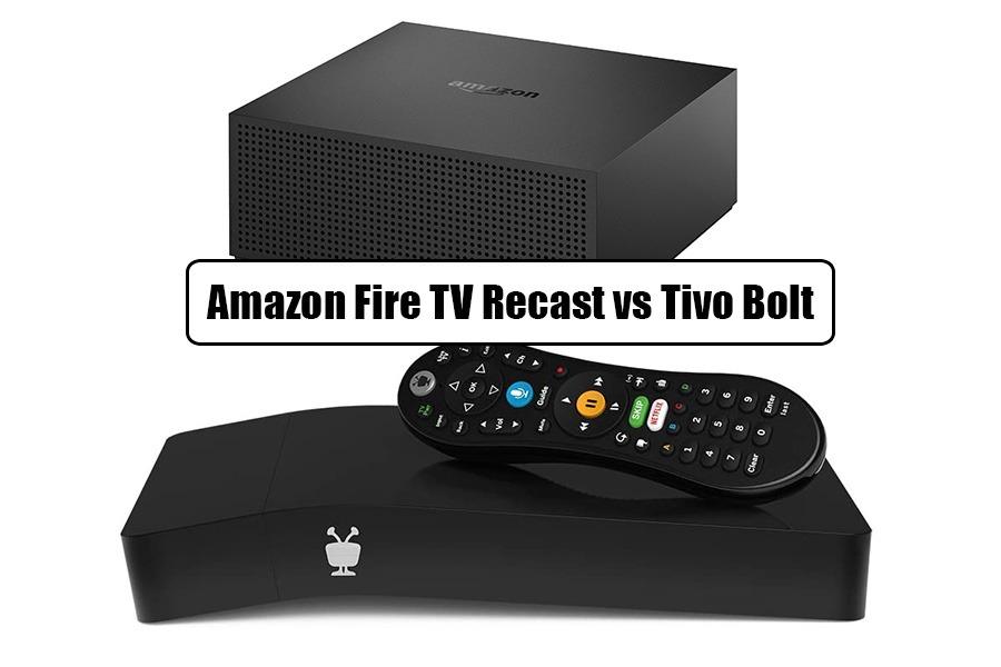 Amazon Fire TV Recast Vs Tivo Bolt - tvandprojectors.com